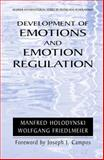 Development of Emotions and Emotion Regulation, Holodynski, Manfred and Friedlmeier, Wolfgang, 0387232818