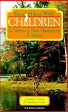 Best Hikes with Children in Vermont, New Hampshire and Maine, Cynthia C. Lewis and Thomas Lewis, 0898862817