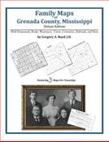 Family Maps of Grenada County, Mississippi, Deluxe Edition 9781420312812