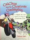 Caliclaus and the Christmas Contraption, Valerie Hart, 1491842814