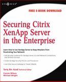 Securing Citrix XenApp Server in the Enterprise 9781597492812
