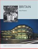 Britain : Modern Architectures in History, Powers, Alan, 1861892810