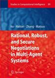 Rational, Robust, and Secure Negotiations in Multi-Agent Systems, , 3540762817
