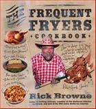 The Frequent Fryers Cookbook, Rick Browne, 0060732814