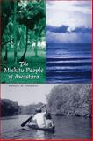 The Miskitu People of Awastara, Dennis, Philip A., 0292702817