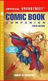 Official Overstreet Comic Book Companion, Robert M. Overstreet, 0375722815