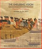 The Enduring Vision to 1877 : A History of the American People, Boyer, Paul S. and Clark, Clifford E., Jr., 0547222815