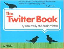The Twitter Book, O'Reilly, Tim and Milstein, Sarah, 0596802811