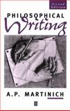 Philosophical Writing : An Introduction, Martinich, Aloysius P., 0631202811