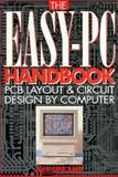 The Easy-PC Handbook : PCB Layout and Circuit Design by Computer, Sinclair, Ian R., 0750622814