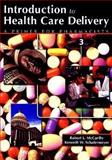 Introduction to Health Care Delivery : A Primer for Pharmacists, Schafermeyer, Kenneth and McCarthy, Robert, 0763732818