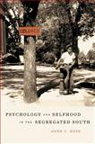 Psychology and Selfhood in the Segregated South 9780807832813