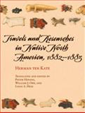 Travels and Researches in North America, 1882-1883, Ten Kate, Herman F., 0826332811