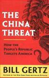 The China Threat, Bill Gertz, 0895262819