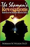 The Shaman's Revelations, Norman W. Wilson, 0983752818