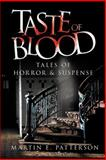 Taste of Blood, Martin E. Patterson, 1477142819