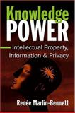 Knowledge Power : Intellectual Property, Information, and Privacy, Marlin-Bennett, Renée, 1588262812