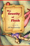 The Gravity of Flesh, Jill Breckenridge, 1932472819
