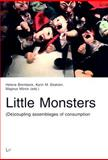 Little Monsters : (De)Coupling Assemblages of Consumption, , 3825802817
