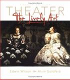 Theater : The Lively Art with Theatergoers Guide, Wilson, Edwin and Goldfarb, Alvin, 0072462817