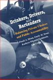Drinkers, Drivers, and Bartenders : Balancing Private Choices and Public Accountability, Sloan, Frank A. and Liang, Lan, 0226762815