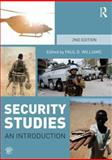 Security Studies : An Introduction, Williams, Paul D., 0415782813