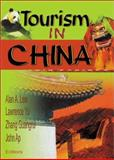 Tourism in China, Kaye Sung Chon, Zhang Guangrui, Alan A Lew, John Ap, Lawrence Yu, 0789012812
