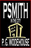 Psmith in the City, Wodehouse, P. G., 0809592819