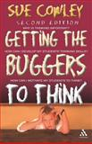 Getting the Buggers to Think, Cowley, Sue, 0826492819