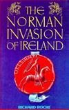 The Norman Invasion of Ireland, Richard Roche, 0947962816