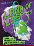 Land of Lisp : Learn to Program in Lisp, One Game at a Time!, Barski , Conrad, 1593272812