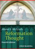 Reformation Thought, Alister E. McGrath, 0470672811