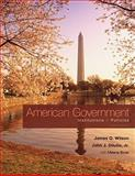 American Government : Institutions and Policies, Wilson, James Q. and DiIulio, John J., Jr., 0495802816