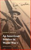 An American Soldier in World War I, Browne, George, 0803232810