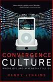 Convergence Culture, Henry Jenkins, 0814742815