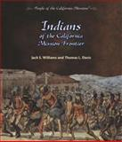 Indians of the California Mission Frontier, Jack S. Williams and Thomas L. Davis, 0823962814