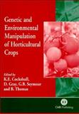 Genetic and Environmental Manipulation of Horticultural Crops 9780851992815