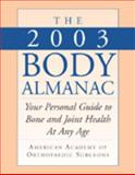 2003 Body Almanac : Your Personal Guide to Bone and Joint Health at Any Age, Susan Crites Price, James H. Beaty, 0892032812