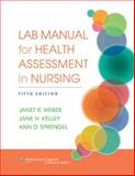 Lab Manual for Health Assessment in Nursing, Weber, Janet R. and Kelley, Jane H., 1451142811