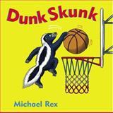 Dunk Skunk, Michael Rex, 0399242813