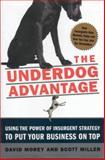 The Underdog Advantage : Revised Edition, Morey, David and Miller, Scott, 0692282815