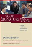 Your Signature Work, Stephen Arterburn and Dianna Booher, 084238281X
