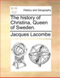 The History of Christina, Queen of Sweden, Jacques Lacombe, 1140652818