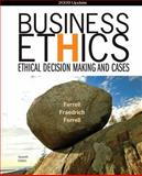 Business Ethics 2009 : Ethical Decision Making and Cases, Ferrell, O. C. and Fraedrich, John, 1439042810