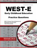 WEST-E Early Childhood Education Practice Questions : WEST-E Practice Tests and Review for the Washington Educator Skills Tests-Endorsements, WEST-E Exam Secrets Test Prep Team, 1630942812