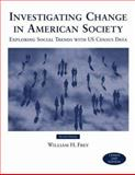 Investigating Change in American Society, Frey, William H., 053462281X