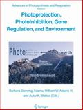 Photoprotection, Photoinhibition, Gene Regulation, and Environment, , 1402092814
