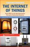 The Internet of Things : From RFID to the Next-Generation Pervasive Networked Systems, , 1420052810