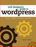 The Web Designer's Guide to Wordpress, Jesse Friedman, 0321832817