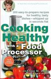 Cooking Healthy with a Food Processor, Joanna M. Lund and Barbara Alpert, 0399532811